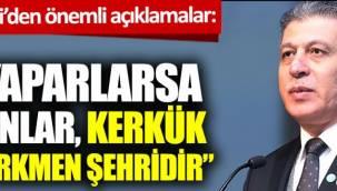 Ne yaparlarsa yapsınlar Kerkük bir Türkmen şehridir
