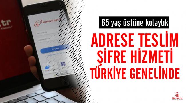 Adrese teslim e-Devlet şifresi hizmeti tüm Türkiye'de