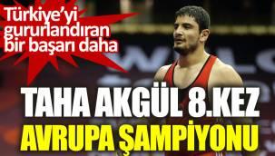 Taha Akgül 8'inci kez Avrupa'da şampiyon