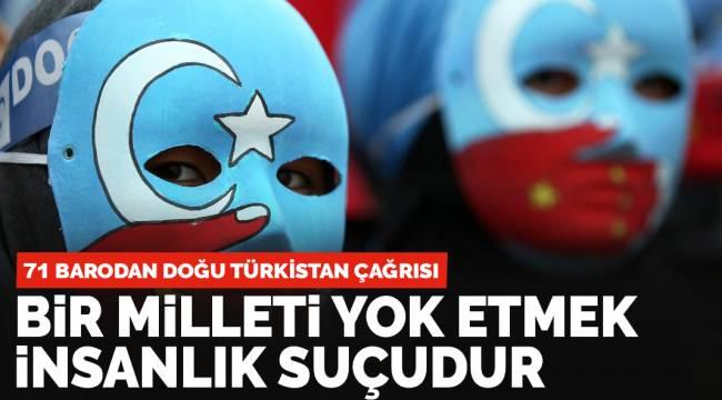 71 barodan 'Doğu Türkistan' çağrısı: Bir milleti yok etmek insanlık suçudur