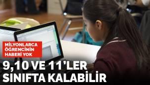 Milyonlarca öğrencinin haberi yok! 9, 10 ve11'ler sınıfta kalabilir