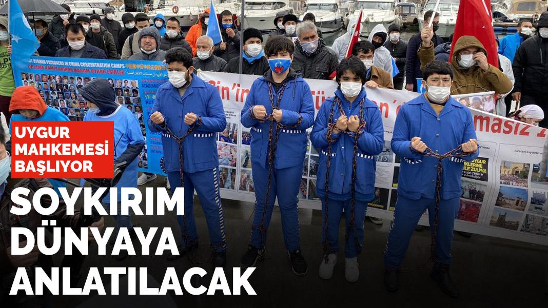 Uygur mahkemesi başlıyor! Soykırım dünyaya anlatılacak