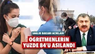Sağlık Bakanı açıkladı: Öğretmenlerin yüzde 84'ü aşılandı