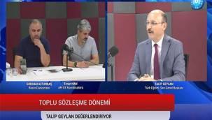 """Türk Eğitim-Sen Genel Başkanı Geylan: """"Kamu çalışanlarının rıza göstermediği yerde olmayız"""".`"""