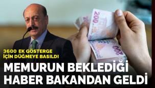 """Sosyal Güvenlik Bakanı Vedat Bilgin """"Memura 3600 ek gösterge için çalışma başlattık"""""""