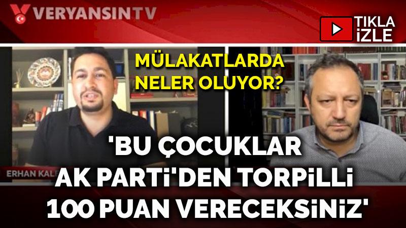 'Bu çocuklar AK Parti'den torpilli 100 puan vereceksiniz'