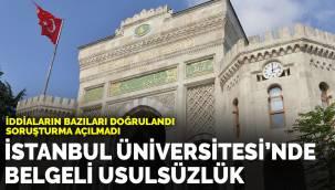 İstanbul Üniversitesi'nde belgeli usülsüzlük: Soruşturma açılmadı