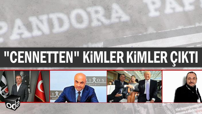"""Türkiye'den Pandora'nın Kutusundakiler kim? """"Cennetten"""" kimler kimler çıktı?"""