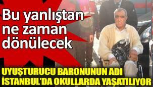 Uyuşturucu baronunun adı İstanbul'da okullarda yaşatılıyor!