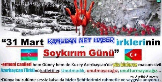 31 Mart (1918) Azerbaycan Türklerinin Soykırım Günü !...