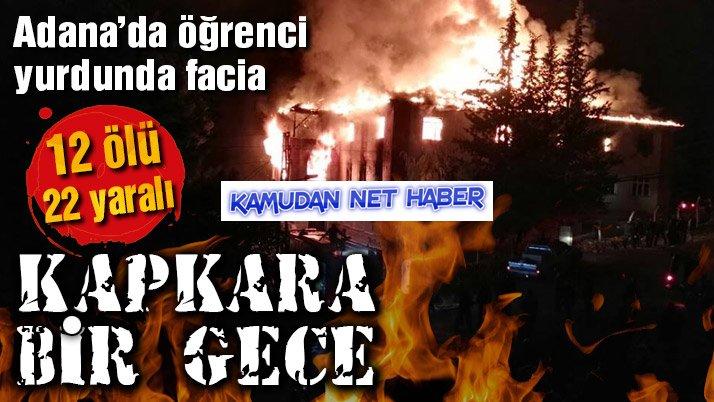 Adana'da kız öğrenci yurdundaki yangında 12 kişi öldü