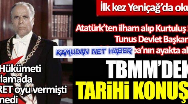 Atatürk'ten ilham alıp Kurtuluş Savaşı veren Tunus Devlet Başkanı Habib Burgiba'nın TBMM'deki tarihi konuşması!