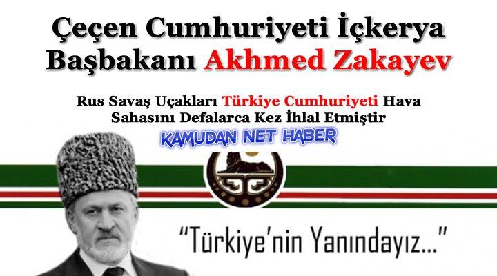 Çeçen Cumhuriyeti İçkerya Başbakanı Akhmed Zakayev Türkiyenin Yanındayız