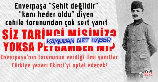 Enver Paşa'nın torunundan o Ekrem Buğra Akıncı isimli tarihçiye haddini bildirdi...