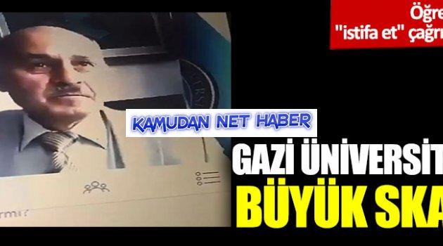Gazi Üniversitesi'nde büyük skandal;