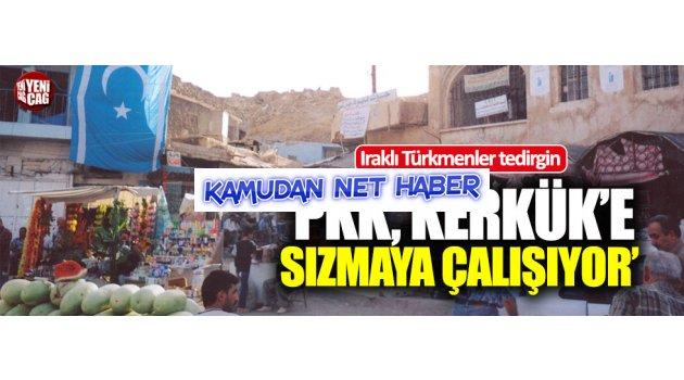 """Iraklı Türkmenler: """"PKK, Kerkük'e sızmaya çalışıyor"""""""
