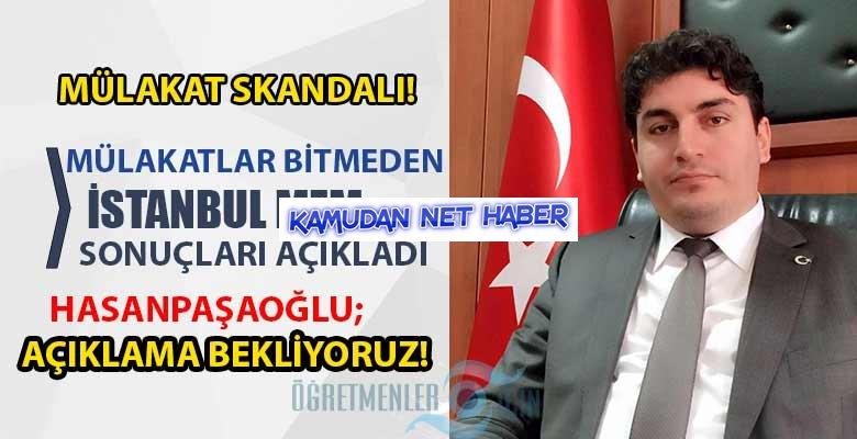 İstanbul MEM yönetici atama mülakatları bitmeden sonuçları açıkladı