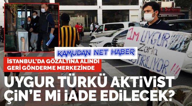 İstanbul'da gözaltına alınan Uygur Türkü aktivist İhsan Çin'e mi iade edilecek?