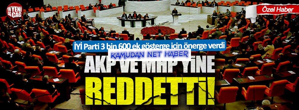 İYİ Parti'nin 3 bin 600 gösterge teklifi AKP ve MHP'nin oylarıyla reddedildi