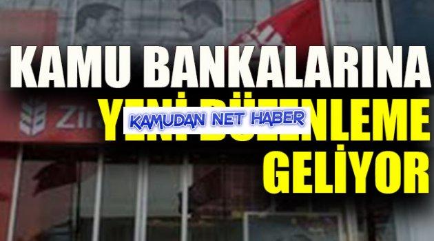 Kamu bankalarına yeni düzenleme