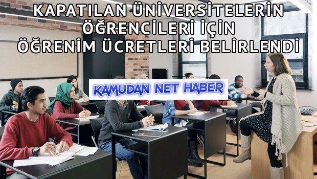 Kapatılan üniversitelerin öğrencileri için öğrenim ücretleri belirlendi