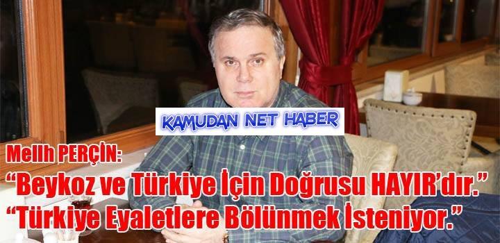 """M. Perçin: Beykoz ve Türkiye İçin Doğru Olan """"Hayır""""dır"""
