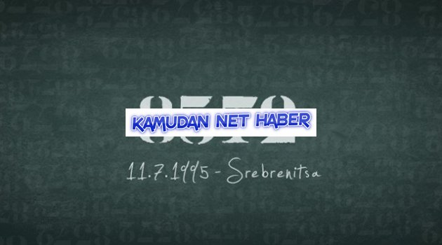 Srebrenitsa Katliamı Yapanları ve Seyredenleri Lanetliyoruz