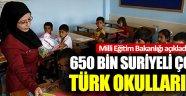650 bin Suriyeli çocuk Türk okullarında