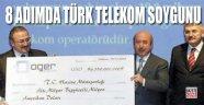 8-Adımda Türk Telekom soygunu