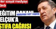 Sosyal medyadan Milli Eğitim Bakanı Ziya Selçuk'a şok istifa çağrısı
