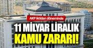 AKP iktidarı döneminde 11 milyar liralık kamu zararı