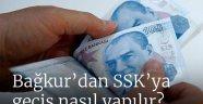 Bağkur'dan SSK'ya geçiş nasıl yapılır? Şartları nelerdir?