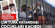 Çin Türkiye Cumhuriyeti vatandaşı çocukları toplama kampına gönderdi