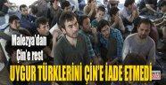 Malezya, Çin'in istediği 11 Uygur Türkünü serbest bıraktı