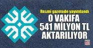 MEB O Vakfa 541 milyon TL aktarılıyor