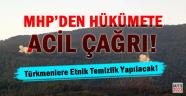 """MHP'den Hükümete Acil """"Türkmen"""" Çağrısı!"""