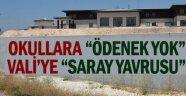 """Okullara """"ödenek yok"""", Vali'ye """"Saray yavrusu"""""""