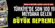 Son 100 yılda Türkiye'de meydana gelen büyük depremler!