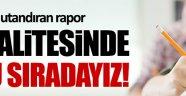 UNİCEF: Türkiye eğitim kalitesinde sonuncu sırada
