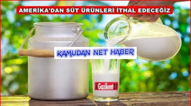 Türkiye, Amerika'dan süt ürünleri ithal edecek!