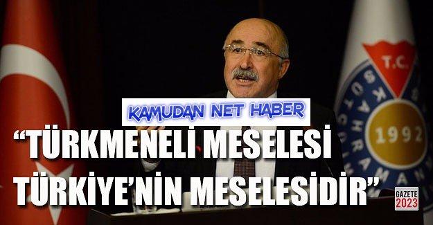 Türkmeneli Meselesi, Türkiye Meselesidir