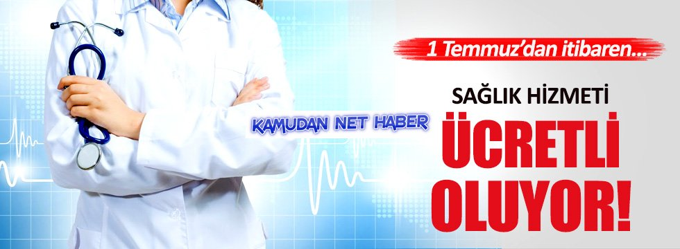Ücretsiz sağlık hizmetinin süresi 30 Haziran'da doluyor
