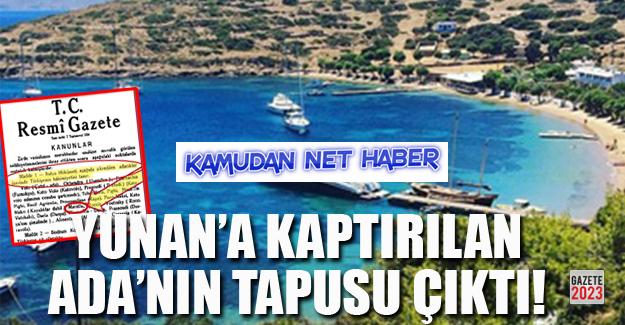 Yunanistan'ın işgal ettiği 18'inci adanın belgesi çıktı!