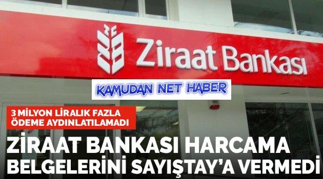 Ziraat Bankası Sayıştay'a belgeleri vermedi, 3 milyonluk ödeme aydınlatılamadı